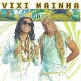 Vixi Mainha [cd Original Lacrado De Fabrica]